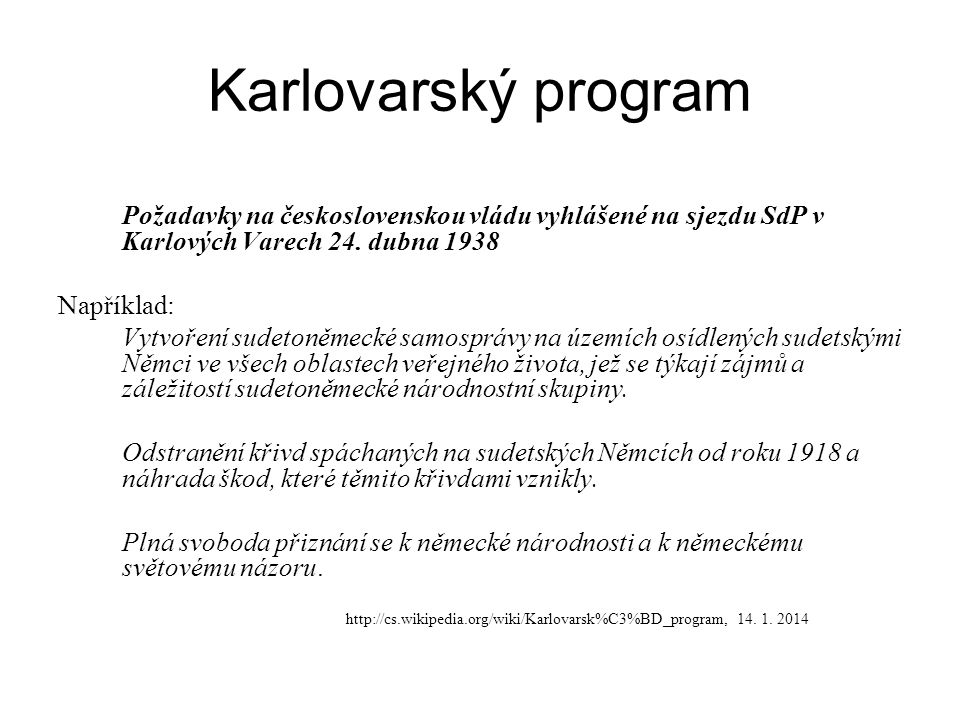 Karlovarský program Požadavky na československou vládu vyhlášené na sjezdu SdP v Karlových Varech 24. dubna 1938.