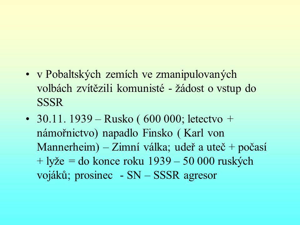 v Pobaltských zemích ve zmanipulovaných volbách zvítězili komunisté - žádost o vstup do SSSR