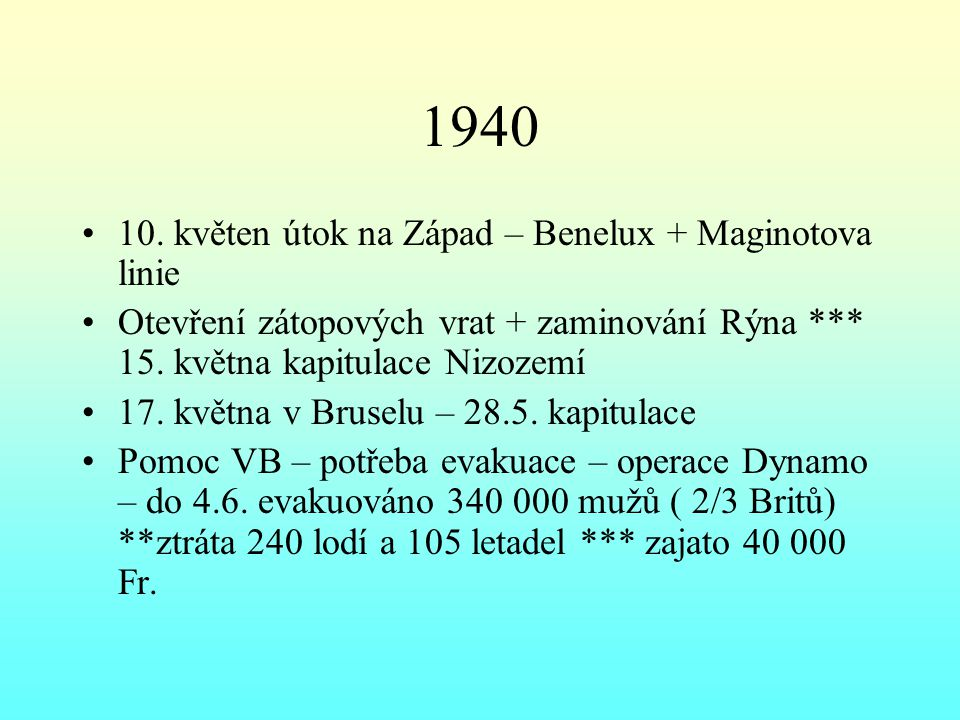 1940 10. květen útok na Západ – Benelux + Maginotova linie