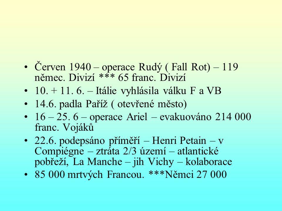 Červen 1940 – operace Rudý ( Fall Rot) – 119 němec. Divizí. 65 franc