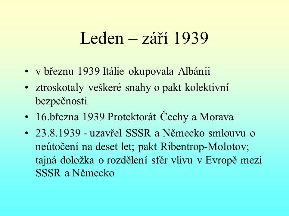 Leden – září 1939 v březnu 1939 Itálie okupovala Albánii