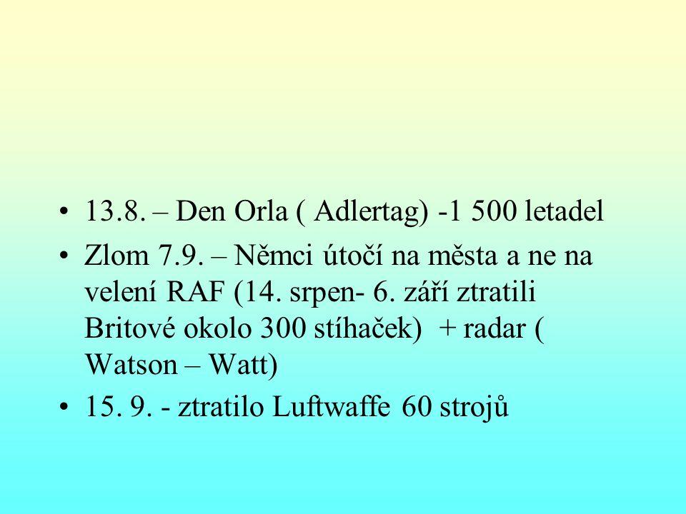 13.8. – Den Orla ( Adlertag) -1 500 letadel