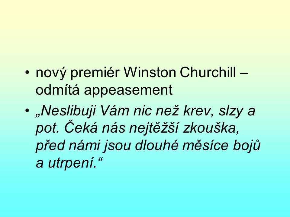 nový premiér Winston Churchill – odmítá appeasement