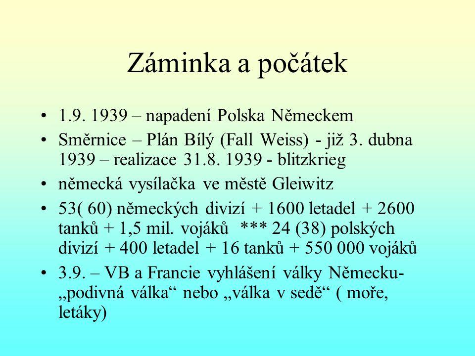 Záminka a počátek 1.9. 1939 – napadení Polska Německem