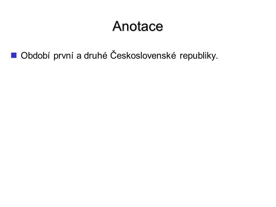 Anotace Období první a druhé Československé republiky.