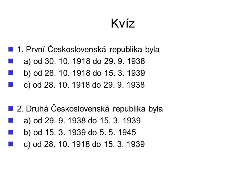 Kvíz 1. První Československá republika byla