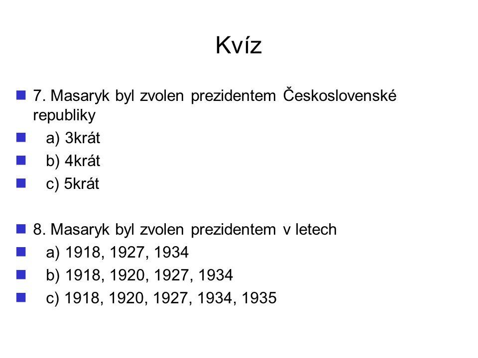 Kvíz 7. Masaryk byl zvolen prezidentem Československé republiky