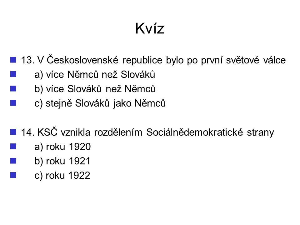 Kvíz 13. V Československé republice bylo po první světové válce