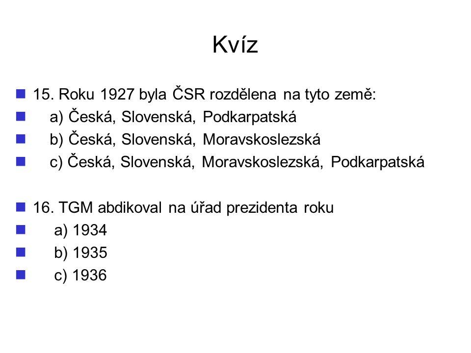 Kvíz 15. Roku 1927 byla ČSR rozdělena na tyto země:
