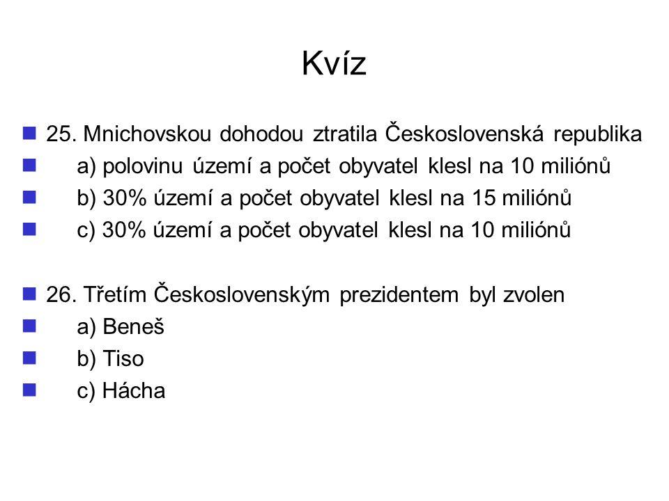 Kvíz 25. Mnichovskou dohodou ztratila Československá republika