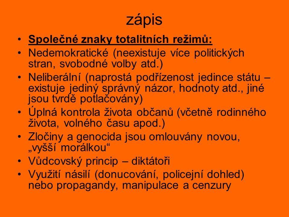 zápis Společné znaky totalitních režimů: