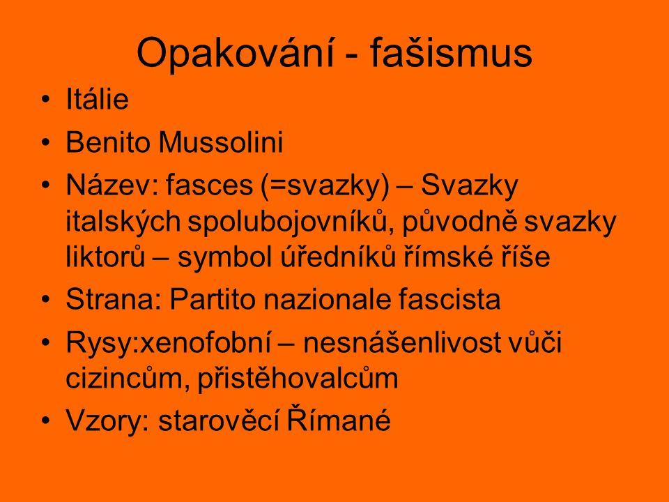 Opakování - fašismus Itálie Benito Mussolini