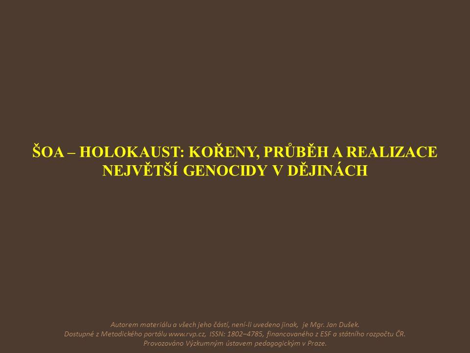 ŠOA – HOLOKAUST: KOŘENY, PRŮBĚH A REALIZACE NEJVĚTŠÍ GENOCIDY V DĚJINÁCH