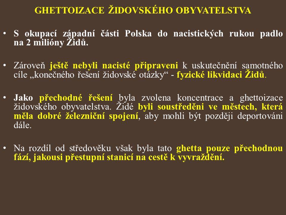GHETTOIZACE ŽIDOVSKÉHO OBYVATELSTVA