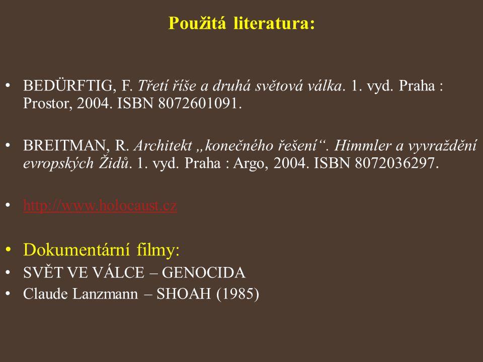 Použitá literatura: Dokumentární filmy: