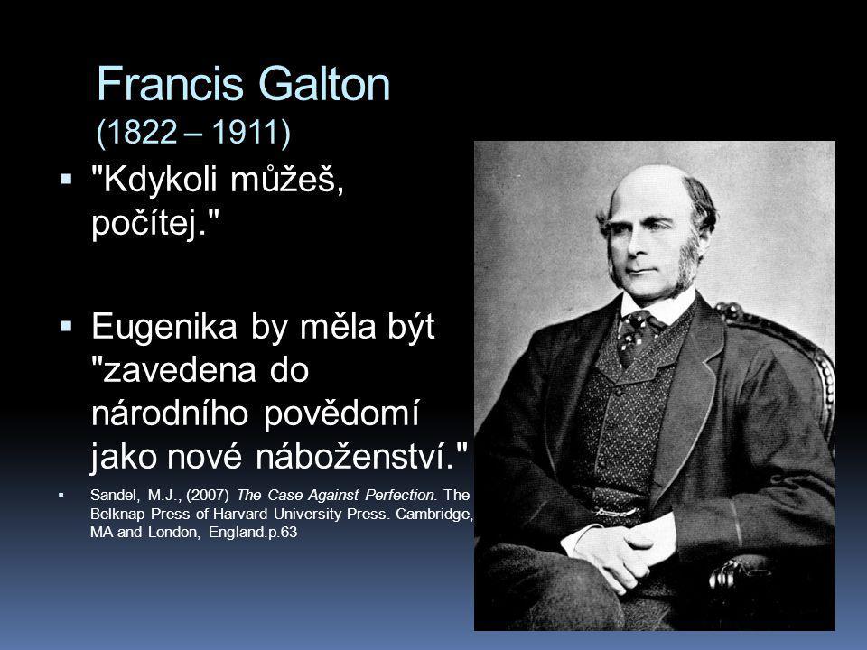 Francis Galton (1822 – 1911) Kdykoli můžeš, počítej.