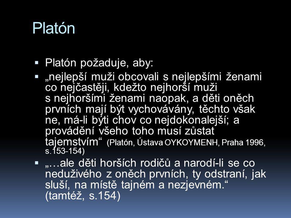 Platón Platón požaduje, aby: