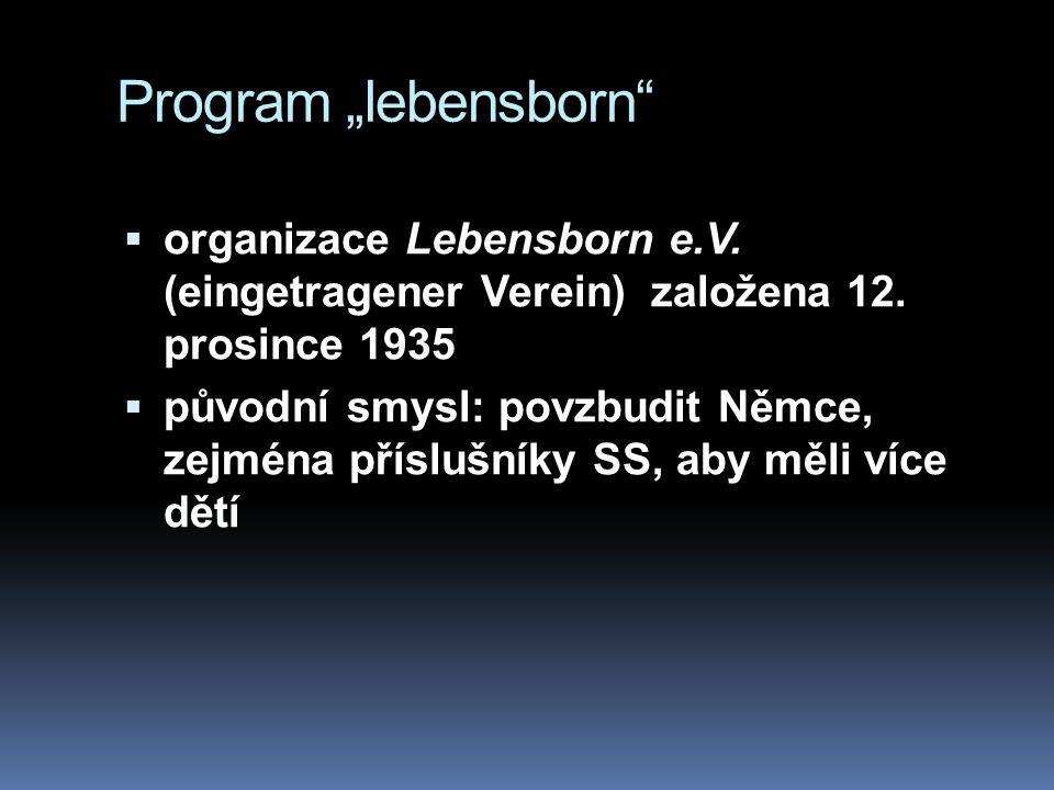 "Program ""lebensborn organizace Lebensborn e.V. (eingetragener Verein) založena 12. prosince 1935."