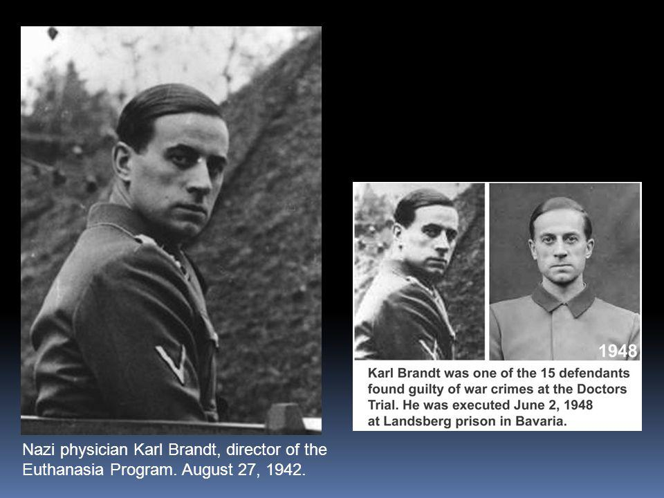 Nazi physician Karl Brandt, director of the Euthanasia Program
