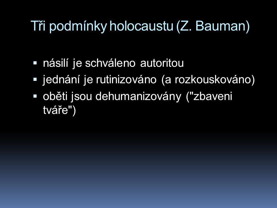 Tři podmínky holocaustu (Z. Bauman)