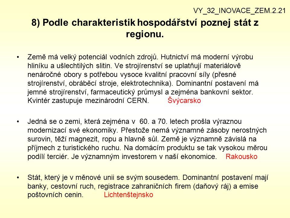 8) Podle charakteristik hospodářství poznej stát z regionu.