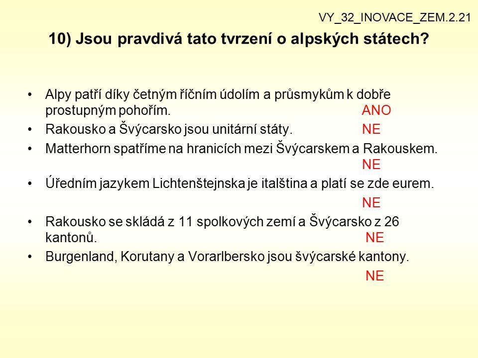 10) Jsou pravdivá tato tvrzení o alpských státech