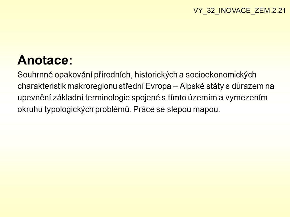 VY_32_INOVACE_ZEM.2.21 Anotace: Souhrnné opakování přírodních, historických a socioekonomických.
