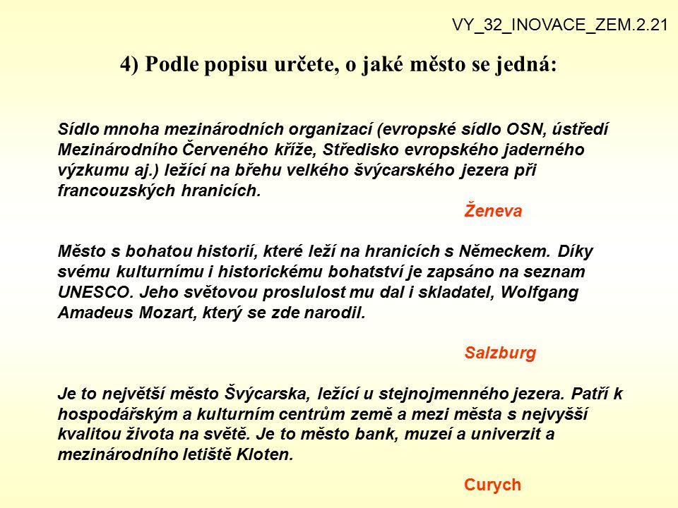 4) Podle popisu určete, o jaké město se jedná: