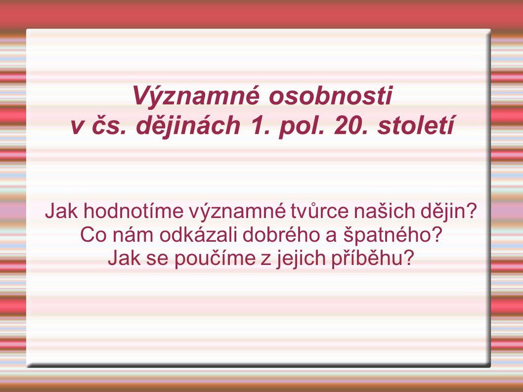 Významné osobnosti v čs. dějinách 1. pol. 20. století