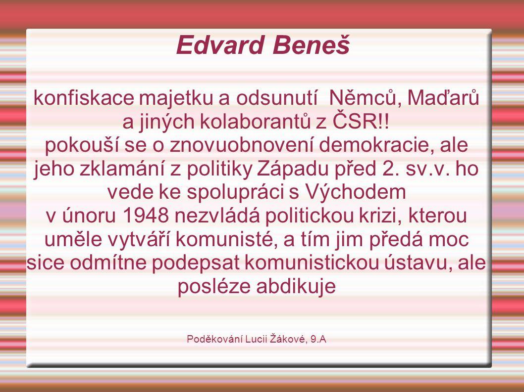 Edvard Beneš konfiskace majetku a odsunutí Němců, Maďarů a jiných kolaborantů z ČSR!!