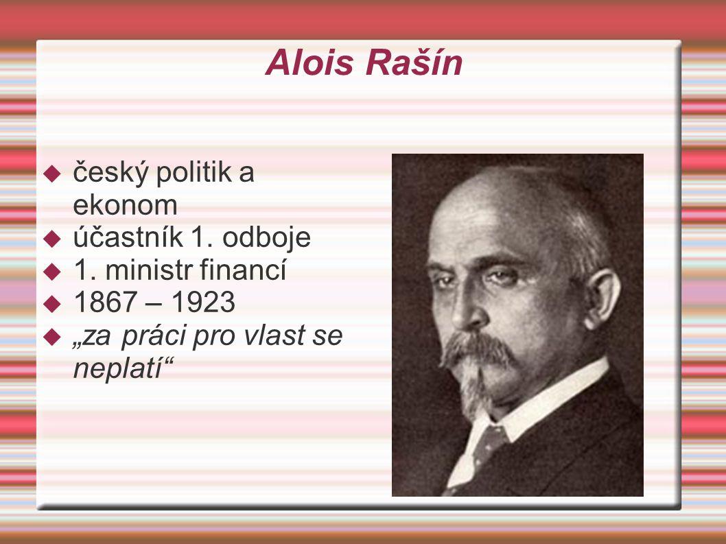 Alois Rašín český politik a ekonom účastník 1. odboje