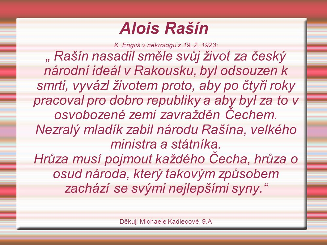 Alois Rašín K. Engliš v nekrologu z 19. 2. 1923: