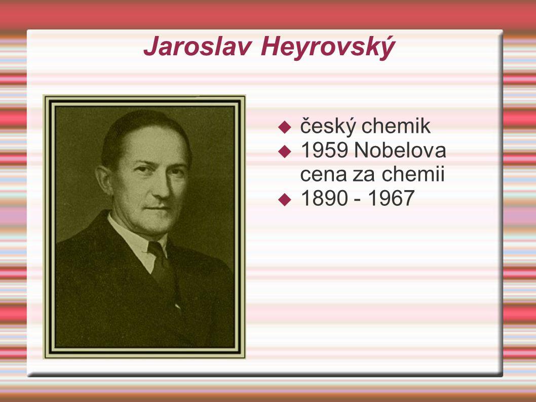Jaroslav Heyrovský český chemik 1959 Nobelova cena za chemii