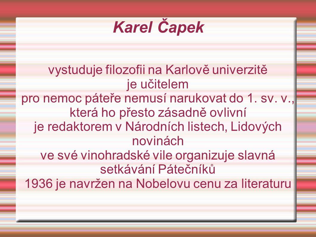 Karel Čapek vystuduje filozofii na Karlově univerzitě je učitelem