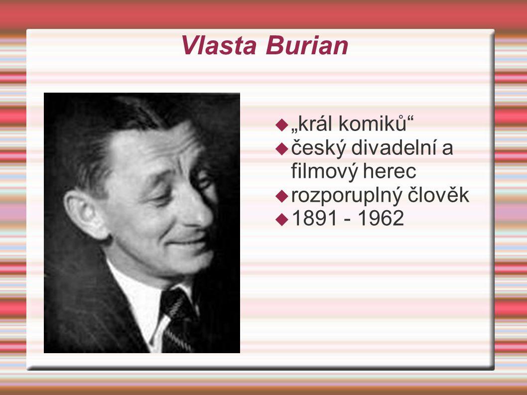 """Vlasta Burian """"král komiků český divadelní a filmový herec"""