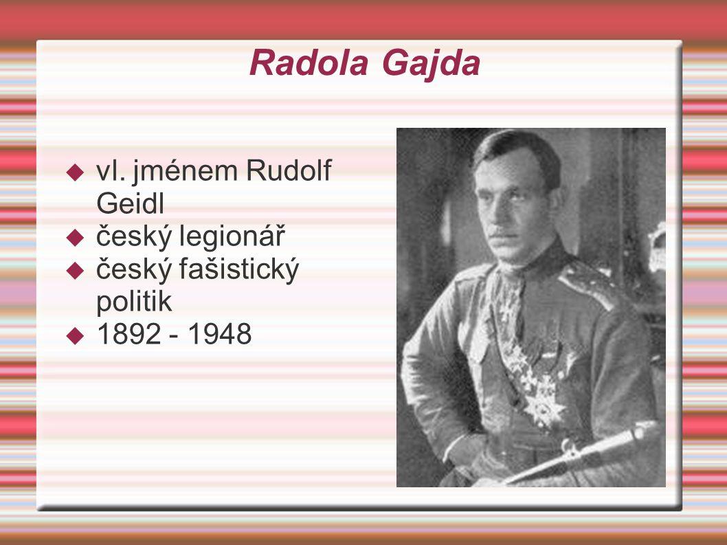 Radola Gajda vl. jménem Rudolf Geidl český legionář