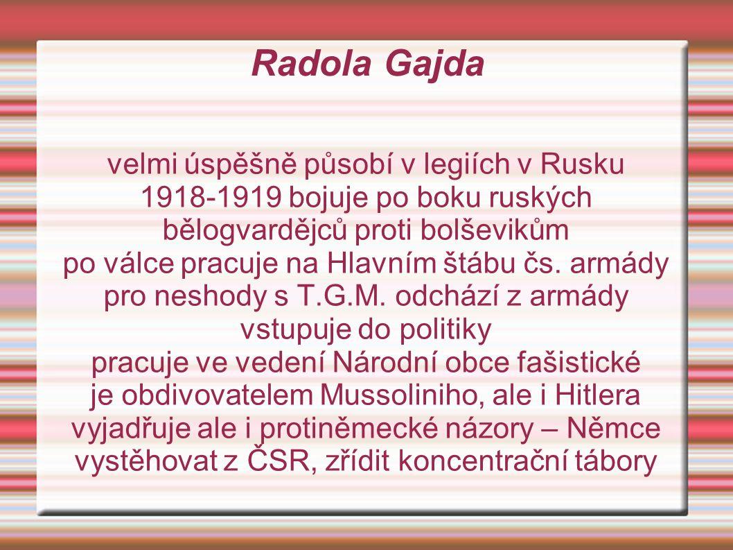 Radola Gajda velmi úspěšně působí v legiích v Rusku