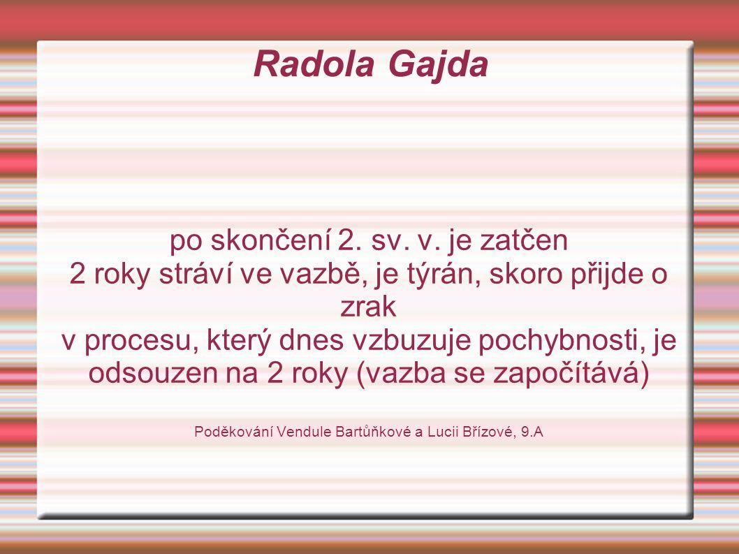 Radola Gajda po skončení 2. sv. v. je zatčen
