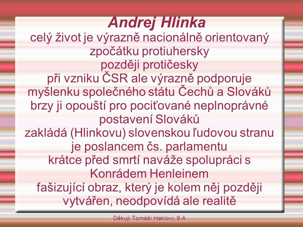 Andrej Hlinka celý život je výrazně nacionálně orientovaný