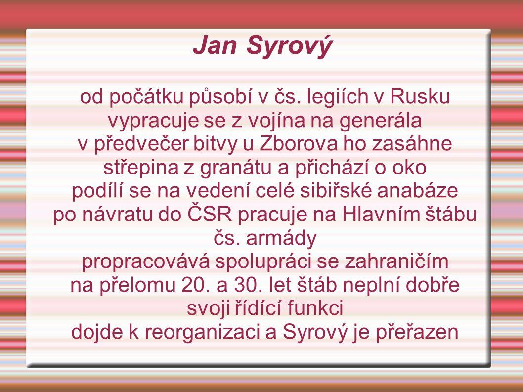 Jan Syrový od počátku působí v čs. legiích v Rusku