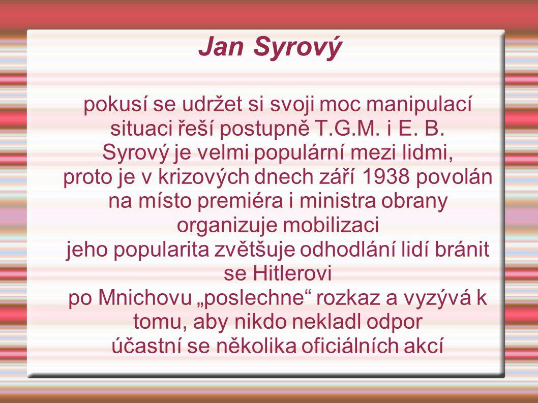 Jan Syrový pokusí se udržet si svoji moc manipulací