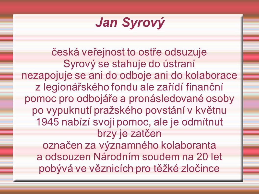 Jan Syrový česká veřejnost to ostře odsuzuje
