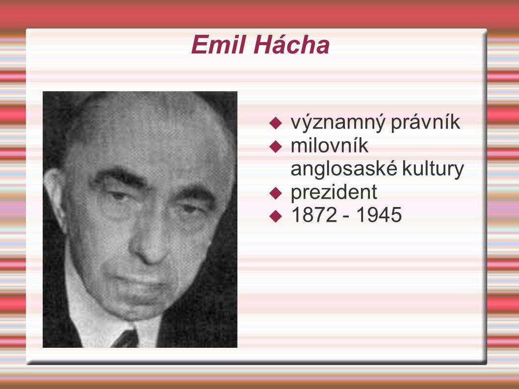 Emil Hácha významný právník milovník anglosaské kultury prezident
