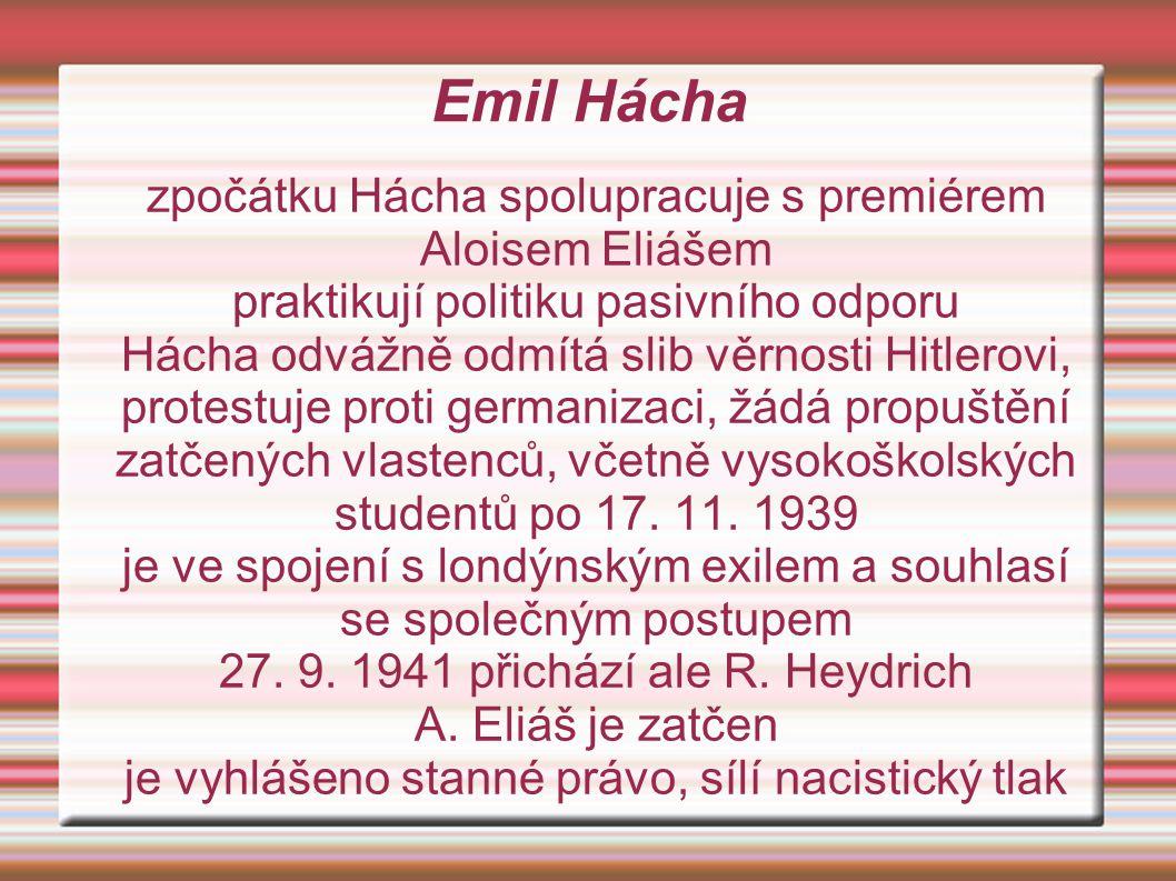 Emil Hácha zpočátku Hácha spolupracuje s premiérem Aloisem Eliášem