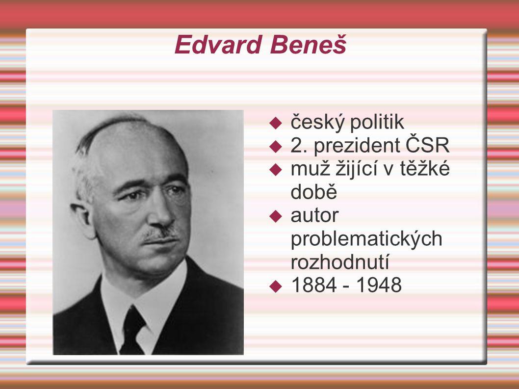 Edvard Beneš český politik 2. prezident ČSR muž žijící v těžké době