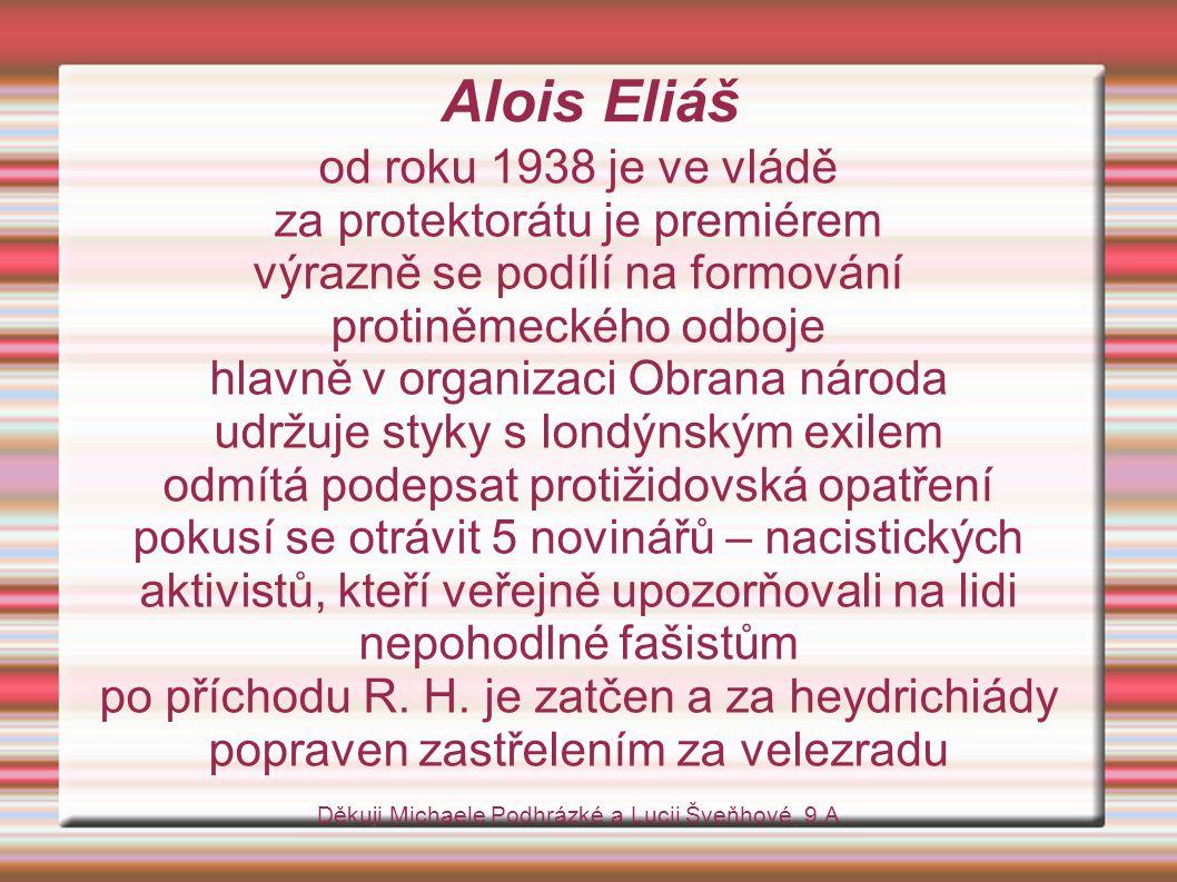 Alois Eliáš od roku 1938 je ve vládě za protektorátu je premiérem