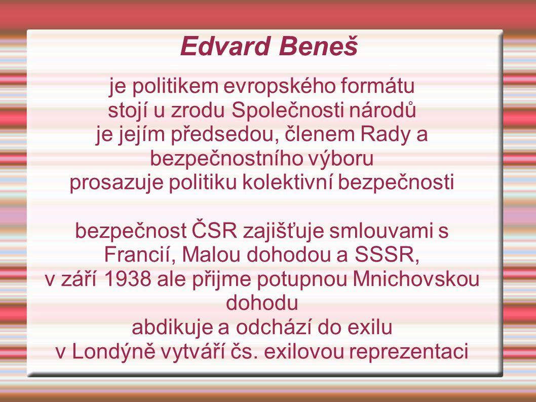 Edvard Beneš je politikem evropského formátu