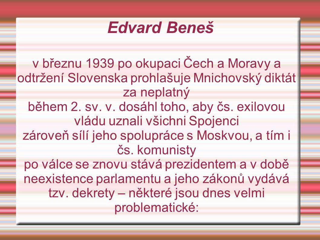 zároveň sílí jeho spolupráce s Moskvou, a tím i čs. komunisty