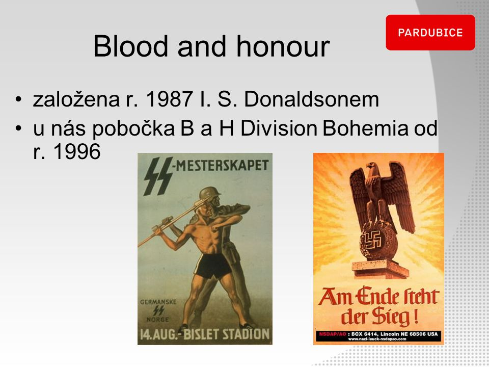 Blood and honour založena r. 1987 I. S. Donaldsonem
