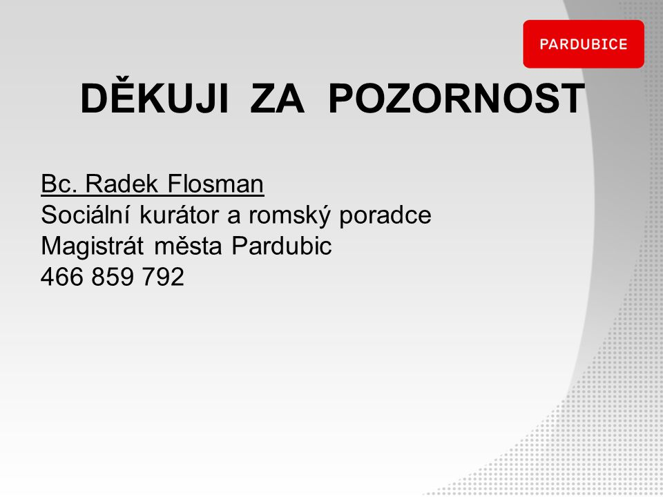 DĚKUJI ZA POZORNOST Bc. Radek Flosman